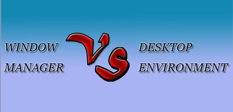 What's the difference between window manager and desktop environment