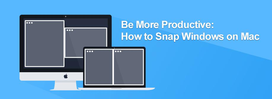 How to snap windows on Mac?