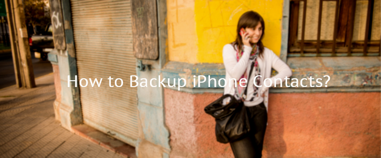 How to Backup iPhone Contacts?