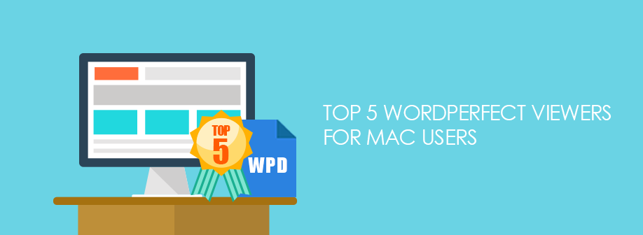Top 5 WordPerfect  (WPD) Viewers for Mac Users