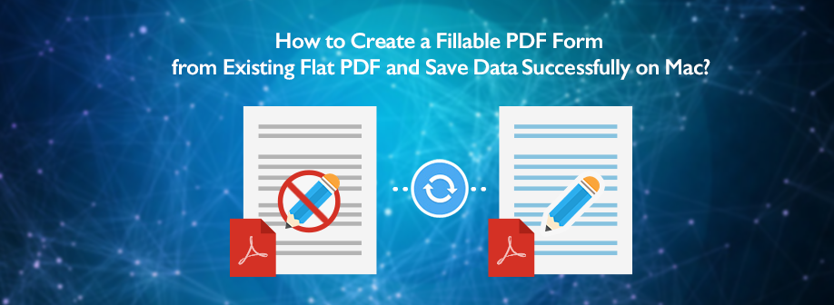 How to Create a Fillable PDF Form from Existing Flat PDF