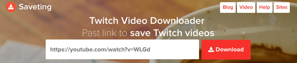 download twitch videos online- saveting.com